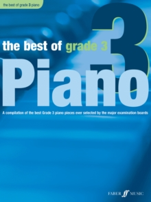 The Best of Grade 3 (piano) : A Compilation of the Best Grade 3 Piano Pieces Ever Selected by the Major Examination Boards, Paperback