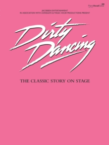 Dirty Dancing : (Vocal Selections), Paperback