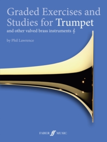 Graded Exercises and Studies for Trumpet : and Other Valved Brass Instruments, Paperback