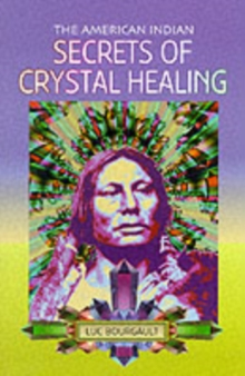 The American Indian Secrets of Crystal Healing, Paperback