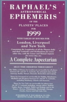 Raphael's Astronomical Ephemeris : With Tables of Houses for London, Liverpool and New York, Paperback