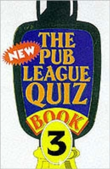 The New Pub League Quiz Book : Bk. 3, Paperback