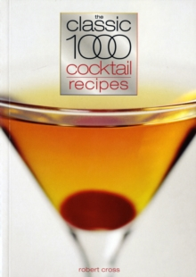 The Classic 1000 Cocktails, Paperback