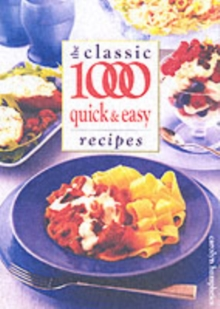 The Classic 1000 Quick and Easy Recipes, Paperback