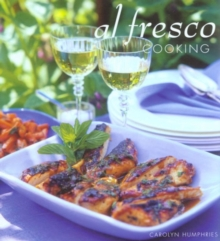 Al Fresco Cooking : Everything You Need to Know About Cooking Outdoors, Hardback