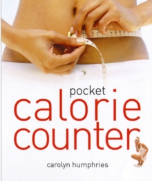 Pocket Calorie Counter : The Little Book That Measures and Counts Your Portions Too, Paperback
