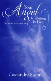 Your Angel is Waiting to Help : Find Her and Let Her Touch You, Paperback