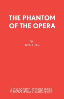 The Phantom of the Opera : Play, Paperback
