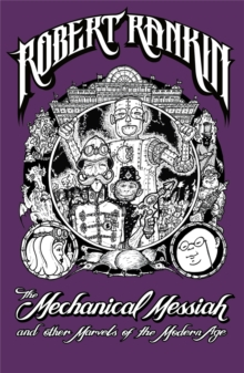 The Mechanical Messiah and Other Marvels of the Modern Age : A Novel, Paperback