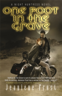 One Foot in the Grave : A Night Huntress Novel One Foot in the Grave Bk. 2, Paperback Book