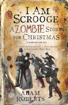 I am Scrooge : A Zombie Story for Christmas, Paperback