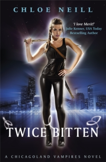 Twice Bitten : A Chicagoland Vampires Novel, Paperback