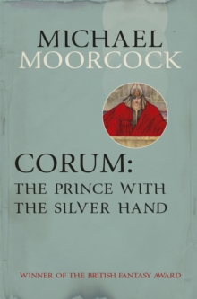 Corum: The Prince with the Silver Hand, Paperback
