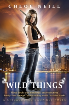 Wild Things : A Chicagoland Vampires Novel, Paperback
