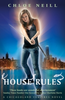 House Rules : A Chicagoland Vampires Novel, Paperback
