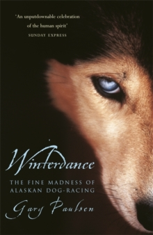Winterdance : Fine Madness of Alaskan Dog-racing, Paperback