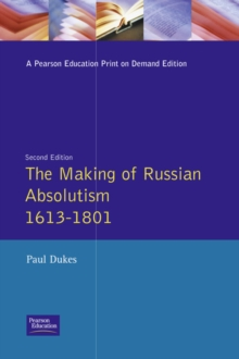 The Making of Russian Absolutism, 1613-1801, Paperback