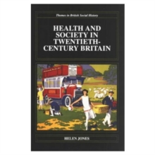 Health and Society in Twentieth-century Britain, Paperback