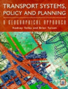 Transport Systems, Policy and Planning : A Geographical Approach, Paperback