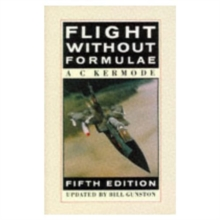 Flight without Formulae : How and Why an Aeroplane Flies Explained in Simple Language, Paperback
