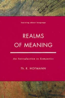 Realms of Meaning : An Introduction to Semantics, Paperback
