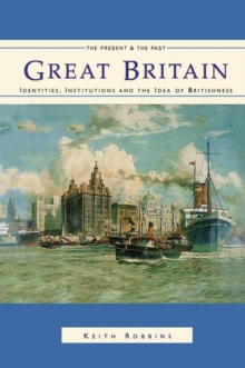 Great Britain : Identities, Institutions and the Idea of Britishness Since 1500, Paperback