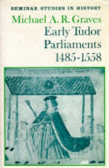 Early Tudor Parliaments, 1485-1558, Paperback Book