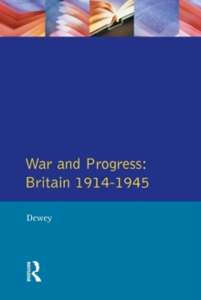 War and Progress : Britain, 1914-45, Paperback