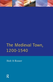 The Medieval Town in England 1200-1540, Paperback