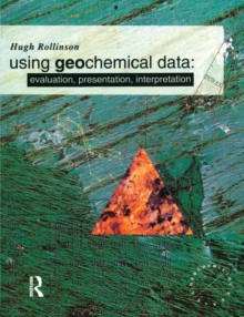 Using Geochemical Data : Evaluation, Presentation, Interpretation, Paperback Book