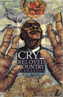 Cry, the Beloved Country : A Story of Comfort in Desolation, Paperback