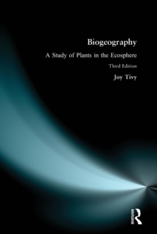 Biogeography : A Study of Plants in the Ecosphere, Paperback