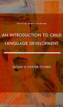 An Introduction to Child Language Development, Paperback
