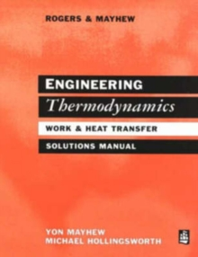 Engineering Thermodynamics Work and Heat Transfer Solutions Manual : Solutions Manual, Paperback