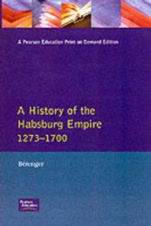 A History of the Habsburg Empire 1273-1700, Paperback