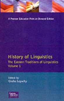 History of Linguistics : The Eastern Traditions of Linguistics The Eastern Traditions of Linguistics Volume 1, Paperback