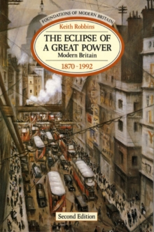 The Eclipse of a Great Power : Modern Britain, 1870-1992, Paperback