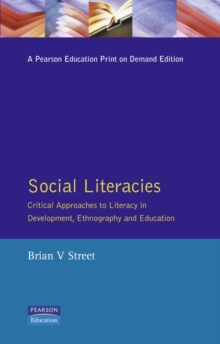 Social Literacies : Critical Approaches to Literacy in Development, Ethnography and Education, Paperback