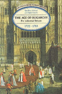 The Age of Oligarchy : Pre-industrial Britain, 1722-83, Paperback