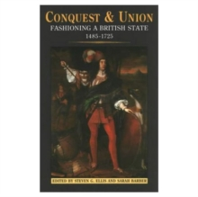 Conquest and Union : Fashioning a British State, 1485-1725, Paperback