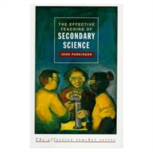 The Effective Teaching of Secondary Science, Paperback