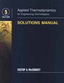 Applied Thermodynamics for Engineering Technologists : Student Solutions Manual, Paperback Book