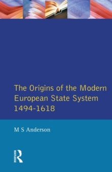 The Origins of the Modern European State System, 1494-1618, Paperback