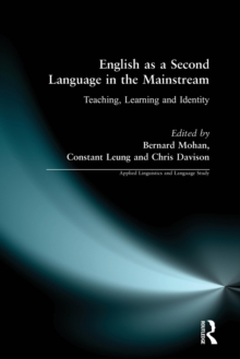 English as a Second Language in the Mainstream : Teaching, Learning, and Identity, Paperback