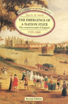 The Emergence of a Nation State : Commonwealth of England, 1529-1660, Paperback