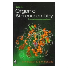 Guide to Organic Stereochemistry : From Methane to Macromolecules, Paperback