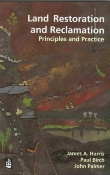 Land Restoration and Reclamation : Principles and Practice, Paperback Book