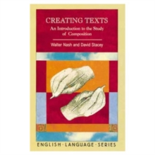 Creating Texts : Introduction to the Study of Composition, Paperback