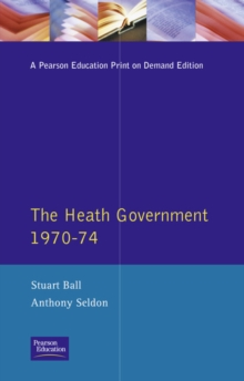 The Heath Government, 1970-74 : A Reappraisal, Paperback