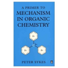 A Primer to Mechanism in Organic Chemistry, Paperback Book